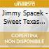 Jimmy Spacek - Sweet Texas Soul