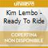 Kim Lembo - Ready To Ride