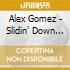 Alex Gomez - Slidin' Down The Delta