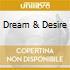 DREAM & DESIRE