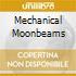 MECHANICAL MOONBEAMS