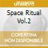 SPACE RITUAL VOL.2