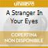 A STRANGER IN YOUR EYES