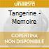 Tangerine - Memoire