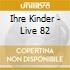 Ihre Kinder - Live 82