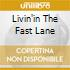 LIVIN'IN THE FAST LANE