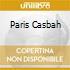 PARIS CASBAH