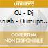 CD - DJ KRUSH - OUMUPO 6