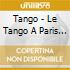 Tango - Le Tango A Paris 1907-41