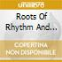 Roots Of Rhythm And Blues 1939-1945