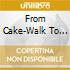 From Cake-Walk To Ragtime - 1898-1916
