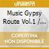 Music Gypsy Route Vol.1
