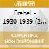 Frehel - 1930-1939