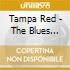 Tampa Red - The Blues 1931-1946