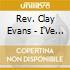 Rev. Clay Evans - I'Ve Got A Testimony