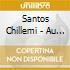 Santos Chillemi - Au Gre Du Temps (3 Cd)