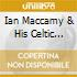 Ian Maccamy & His Celtic Reelers - Sleep Sound In The Mornin