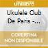 Ukulele Club De Paris - Manuia!