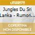 Jungles Du Sri Lanka - Rumori Della Giungla