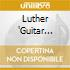 Luther 'Guitar Junior' Johnson - Luther'S Blues + 2 Bt
