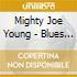Mighty Joe Young - Blues Jospehine + 3 Bt