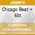 CHICAGO BEAT + 6BT