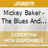 Mickey Baker - The Blues And Me + 1 Bt