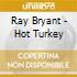 Ray Bryant - Hot Turkey