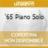 '65 PIANO SOLO