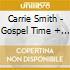 Carrie Smith - Gospel Time + 6 Bt