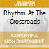 RHYTHM AT THE CROSSROADS