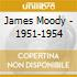 James Moody - 1951-1954