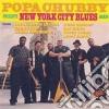 Popa Chubby - N.y.city Blues Again