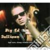 Big Ed Sullivan - Fast Cars Cheap Women &..