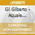 Gil Gilberto - Aquale Abraco