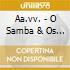 Aa.vv. - O Samba & Os Sambistas - A Musica Da Favela