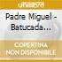 Padre Miguel - Batucada Brasileira
