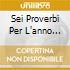 SEI PROVERBI PER L'ANNO LITURGICO