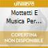 MOTTETTI E MUSICA PER ORGANO VOL.3