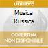 MUSICA RUSSICA