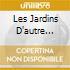 LES JARDINS D'AUTRE MONDE