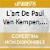 L'ART DE PAUL VAN KEMPEN, VOL.II