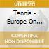 Tennis - Europe On Horseback