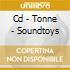 CD - TONNE - SOUNDTOYS