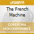 THE FRENCH MACHINE