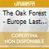 The Oak Forest - Europe Last Virgin Forest
