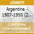 Argentine - 1907-1950