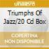 TRIUMPHS OF JAZZ/20 CD BOX