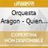 Orquesta Aragon - Quien Sabe Sabe