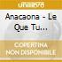 Anacaona - Le Que Tu Esparabas